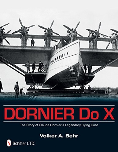 9780764344763: Dornier Do X: The Story of Claude Dornier's Legendary Flying Boat