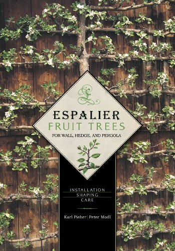 9780764344886: Espalier Fruit Trees For Wall, Hedge, and Pergola: Installation Shaping Care