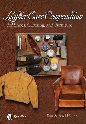 Leather Care Compendium: For Shoes, Clothing, Furniture (Paperback): Kim Himer