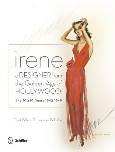 9780764345555: Irene: A Designer from the Golden Age of Hollywood - the Mgm Years 1942-49