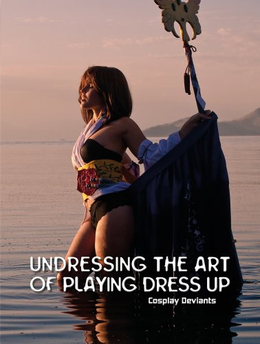 Undressing the Art of Playing Dress Up : Cosplay Deviants: Doerner, Troy
