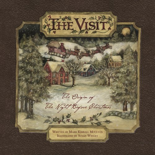 "The Visit: The Origin of ""The Night Before Christmas"" (0764345753) by Mark Kimball Moulton; Susan Winget"