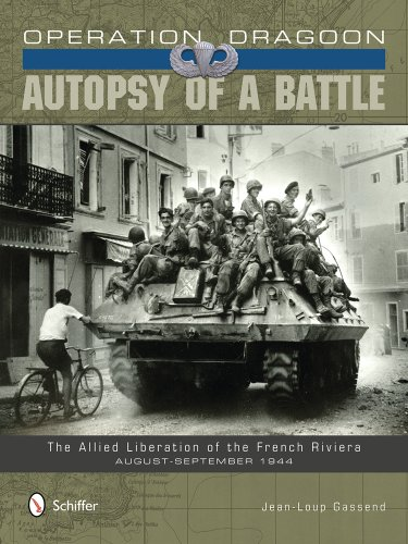 9780764345807: Operation Dragoon: Autopsy of a Battle the Allied Liberation of the French Riviera August-September 1944