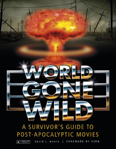 9780764345876: World Gone Wild: A Survivor's Guide to Post-Apocalyptic Movies