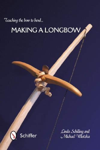 9780764345951: Teaching the Bow to Bend: Making a Longbow