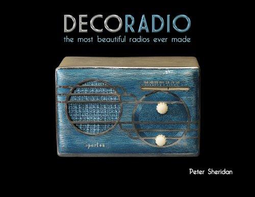 Deco Radio The Most Beautiful Radios Ever Made: Peter Sheridan