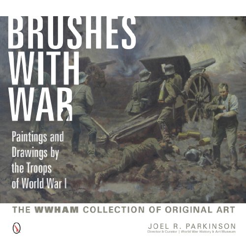 9780764346347: Brushes with War: Paintings and Drawings by the Troops of World War I: The WWHAM Collection of Original Art
