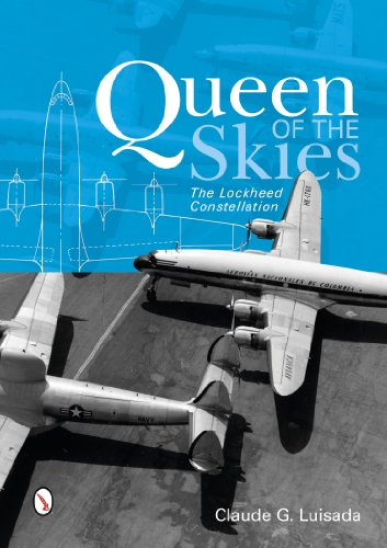 Queen of the Skies: The Lockheed Constellation: Luisada, Claude G.