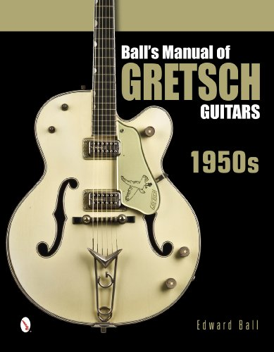 9780764346439: Ball's Manual of Gretsch Guitars: 1950s