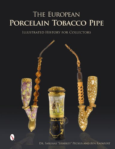 9780764346460: The European Porcelain Tobacco Pipe: Illustrated History for Collectors