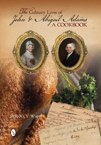9780764346699: The Culinary Lives of John & Abigail Adams: A Cookbook