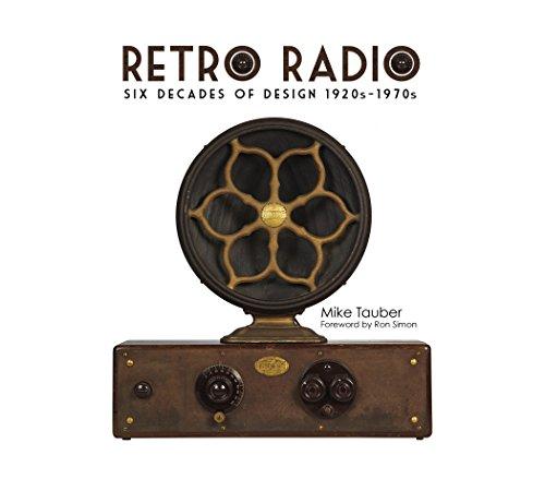 9780764346798: Retro Radio: Six Decades of Design 1920s-1970s