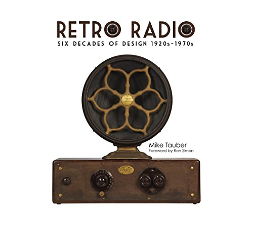 9780764346798: Retro Radio: Six Decades of Design 1920s-1970s