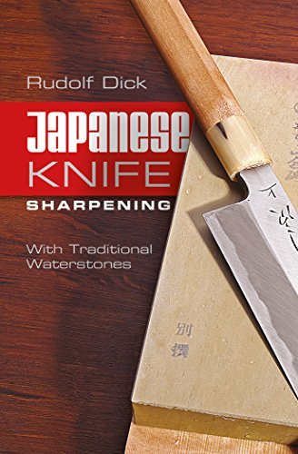 Japanese Knife Sharpening: With Traditional Waterstones: Dick, Rudolf