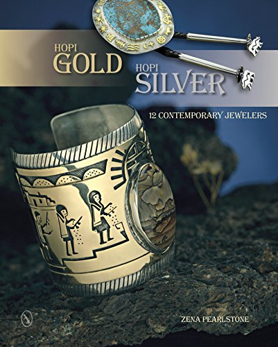 Hopi Gold, Hopi Silver: 12 Contemporary Jewelers: Pearlstone, Zena