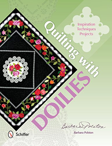 9780764346996: Quilting with Doilies: Inspiration, Techniques, Projects