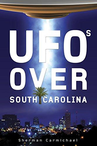 UFOs Over South Carolina: Carmichael, Sherman