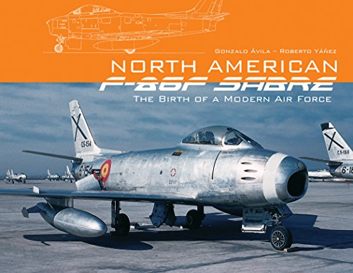9780764347580: North American F-86F Sabre: The Birth of a Modern Air Force