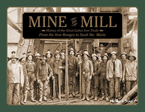 9780764347672: Mine to Mill: History of the Great Lakes Iron Trade: From the Iron Ranges to Sault Ste. Marie