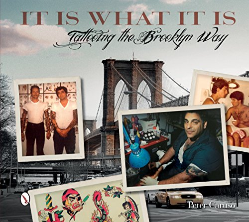 9780764347870: It Is What It Is: Tattooing the Brooklyn Way