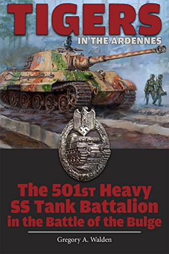 9780764347900: Tigers in the Ardennes: The 501st Heavy SS Tank Battalion in the Battle of the Bulge