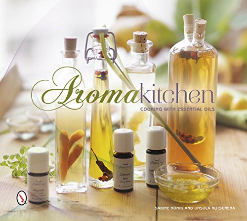9780764347931: Aroma Kitchen: Cooking With Essential Oils
