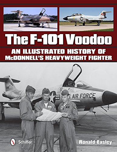 9780764347993: The F-101 Voodoo an Illustrated History of McDonnell's Heavyweight Fighter