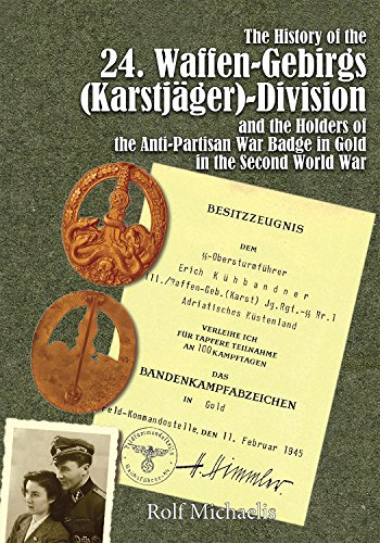9780764348020: The History of the 24. Waffen-Gebirgs (Karstjäger)-Division der SS and the Holders of the Anti-Partisan War Badge in Gold in the Second World War