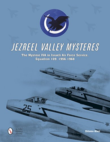 9780764348259: Jezreel Valley Mysteres: The Mystere IVA in Israeli Air Force Service, Squadron 109, 1956-1968