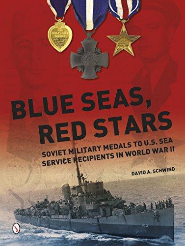 9780764348297: Blue Seas, Red Stars: Soviet Military Medals to U.s. Sea Service Recipients in World War II