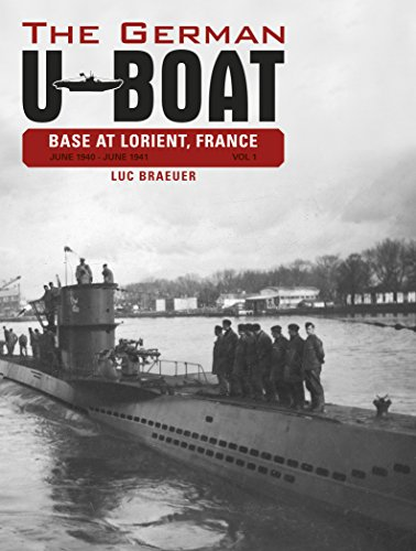 9780764348303: The German U-Boat Base at Lorient, France, Vol. I: June 1940-June 1941