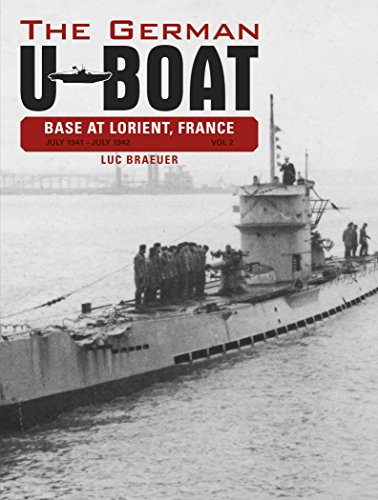 9780764348310: The German U-boat Base at Lorient, France: July 1941-july 1942