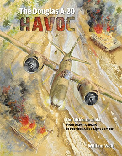 9780764348334: The Douglas A-20 Havoc: From Drawing Board to Peerless Allied Light Bomber (The Ultimate Look)