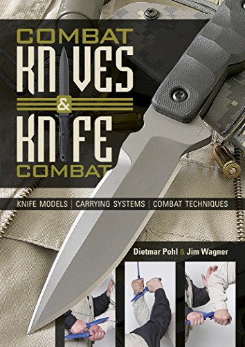 Combat Knives and Knife Combat (Hardcover): Dietmar Pohl