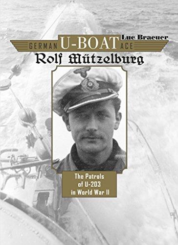 9780764348358: German U-Boat Ace Rolf Mutzelburg: The Patrols of U-203 in World War II