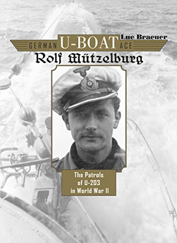 9780764348358: German U-boat Ace Rolf M�tzelburg: The Patrols of U-203 in World War II