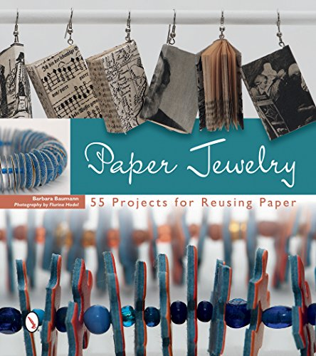 9780764348525: Paper Jewelry: 55 Projects for Reusing Paper