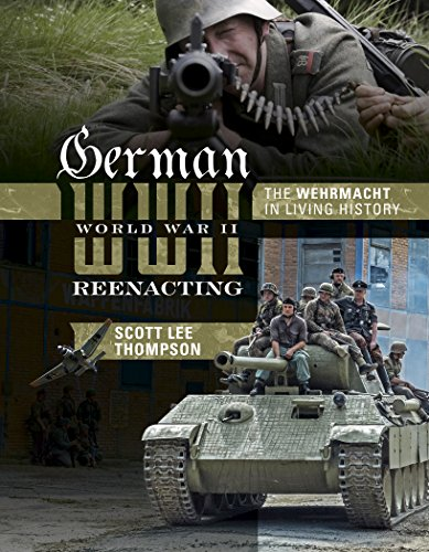 9780764348891: German World War II Reenacting: The Wehrmacht in Living History
