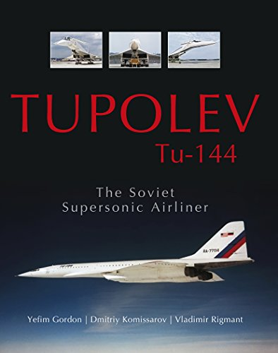 9780764348945: Tupolev Tu-144: The Soviet Supersonic Airliner