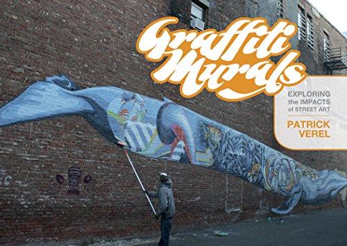 9780764348990: Graffiti Murals: Exploring the Impacts of Street Art