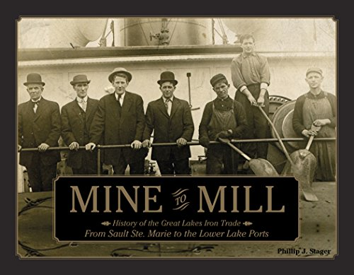 9780764349010: Mine to Mill: History of the Great Lakes Iron Trade: From Sault Ste. Marie to the Lower Lake Ports