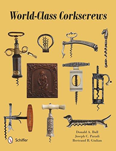 World-class Corkscrews (Hardcover): Donald A. Bull