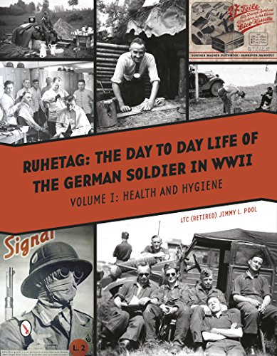 9780764349195: Ruhetag the Day to Day Life of the German Soldier in WWII: Volume I: Health and Hygiene