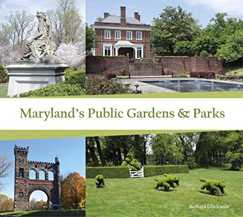 Maryland's Public Gardens & Parks: Glickman, Barbara