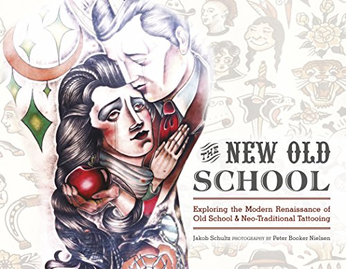 9780764349362: The New Old School: Exploring the Modern Renaissance of Old School & Neo-Traditional Tattooing