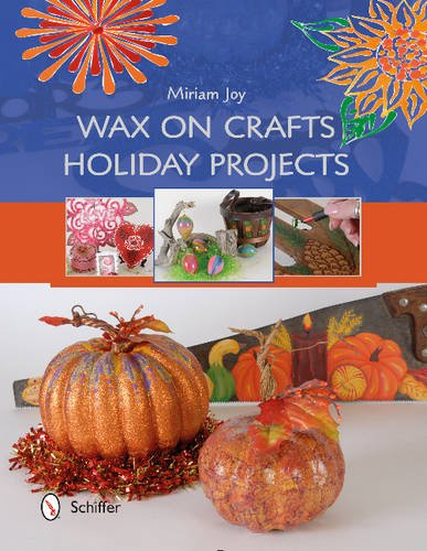 9780764349553: Wax on Crafts Holiday Projects