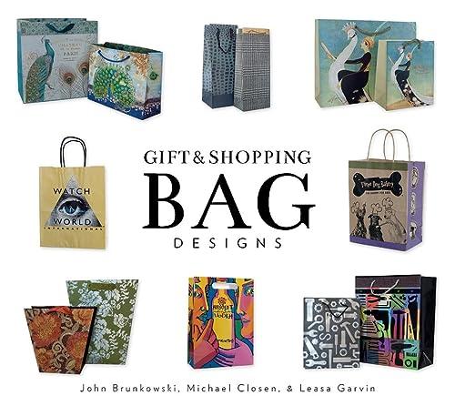 Gift and Shopping Bag Designs: Brunkowski, John, Closen, Michael, Garvin, Leasa