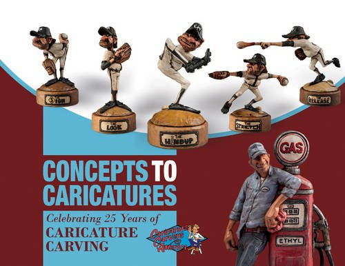 Concepts to Caricatures: Celebrating 25 Years of Caricature Carving: The Caricature Carvers of ...
