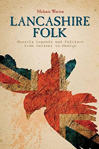 9780764349836: Lancashire Folk: Ghostly Legends and Folklore from Ancient to Modern