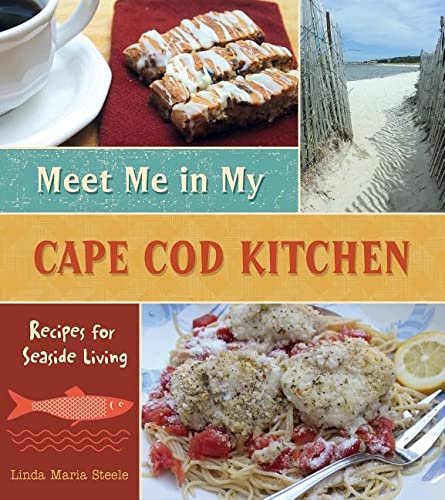 9780764349843: Meet Me in My Cape Cod Kitchen: Recipes for Seaside Living